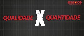 Marketing Digital - quantidade x qualidade